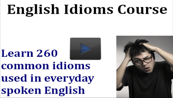 english idioms course video Rule 5: Learn English Idioms And Phrases