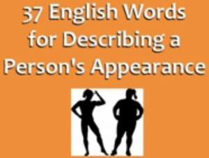 english vocabulary 37 300x227 English Vocabulary Describing Persons Appearance