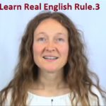 LRE Rule 3: Learn English With Your Ears