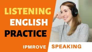 English Speaking Practice by listening